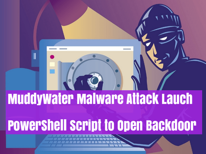 MuddyWater Malware  - lhrIg1529180570 - MuddyWater Malware Attack Lauch PowerShell Script to Open Backdoor