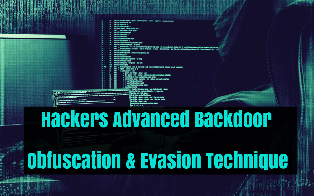 Most Advanced Backdoor Obfuscation and Evasion Technique