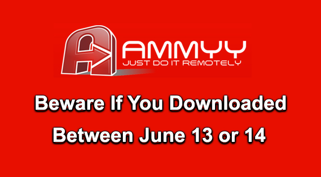 Ammyy Admin  - Ammyy Admin - Ammyy Admin compromised – Beware If You Downloaded Ammyy Admin