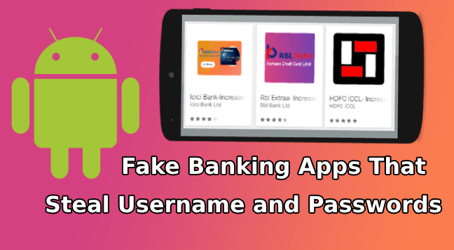 Fake Banking Apps  - Fake Banking Apps - Fake Banking Apps in Google Play Store That Steal Credentials