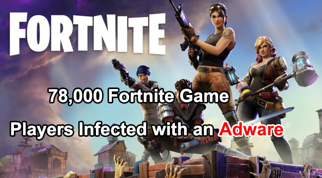 Fortnite Game  - Fortnite Game - 78,000 Fortnite Game Players Infected With Adware While Downloading V-Bucks