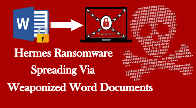 Hermes Ransomware  - Hermes Ransomware - Hackers Launch Hermes Ransomware Via Password Protected Word Documents