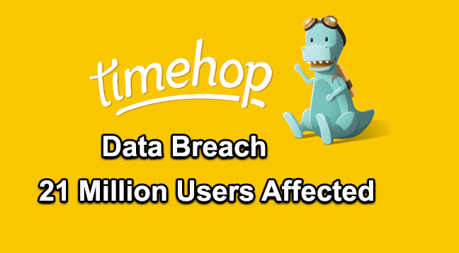 Timehop Data Breach  - Timehop Data Breach - Timehop Data Breach – 21 Million Users Personal Data Stolen By Hackers