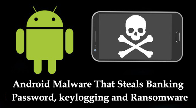 Android malware  - Android malware - Dangerous Android Malware that Combines Banking Malware and Ransomware