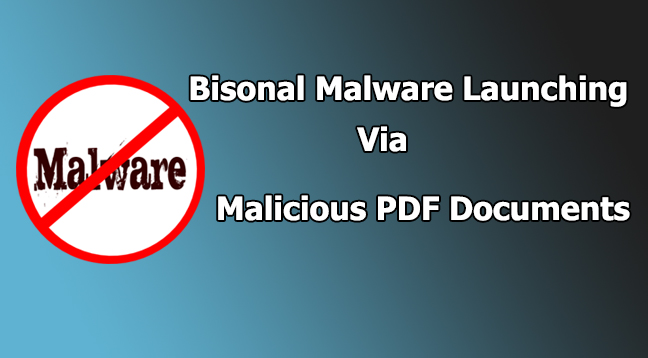 Bisonal malware  - Bisonal malware - Bisonal Malware via Malicious PDF to Attack Government Defense Industries