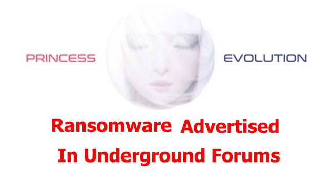 Princess Evolution  - Princess Evolution - Princess Evolution Ransomware Advertised in Underground Forums