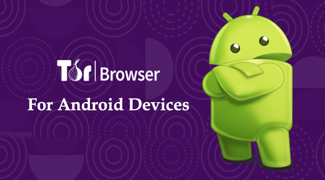 Tor Browser for Android - Browse Anonymously on Android Devices