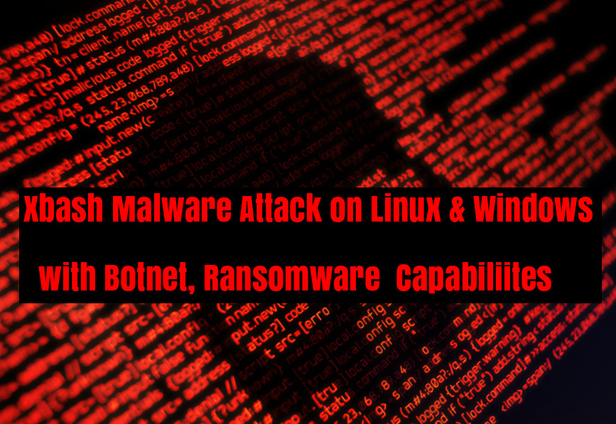 New Xbash Malware Attack on Linux & Windows with Botnet, Ransomware