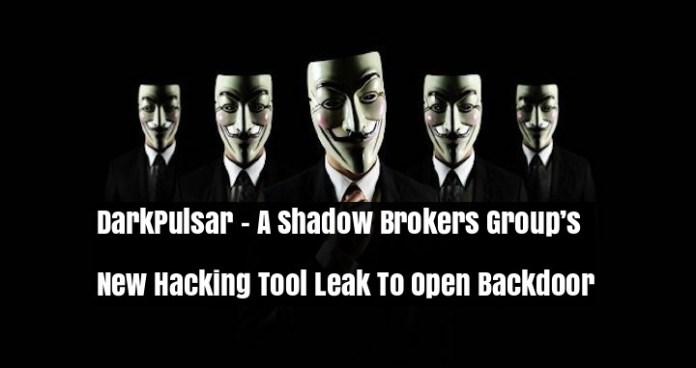 - DarkPulsar - Shadow Brokers Group's Hacking Tool To Open Backdoor