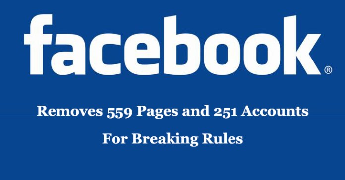 Facebook removed  - Facebook Removes - Facebook Removed 559 Pages and 251 Accounts For Breaking Rules