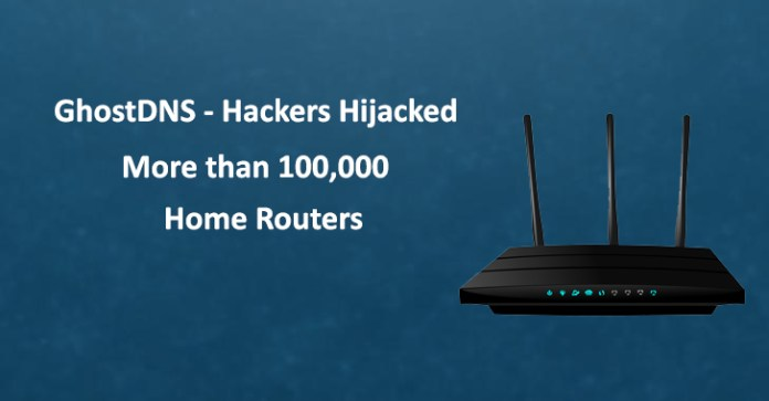 - Hijacked 100000 Routers - Hackers Hijacked 100,000+ Routers and Redirect Users To Malicious Sites