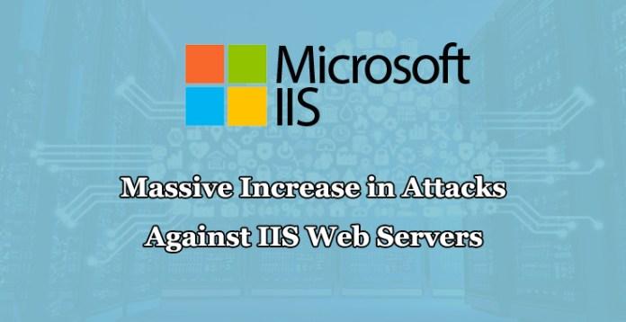 - IIS Based Attacks4 - IIS Based Attacks Increased by 1.7 Million in Last Quarter of 2018