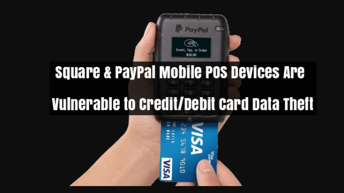 pos  - WZ7Sq1541033049 - Square & PayPal Mobile POS Devices Awrue lnerable to Card Data Theft