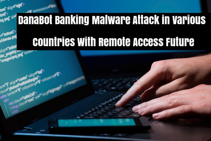 DanaBot  - fBOrc1538602582 - DanaBot Malware Attack in Various Countries with Remote Access Futures