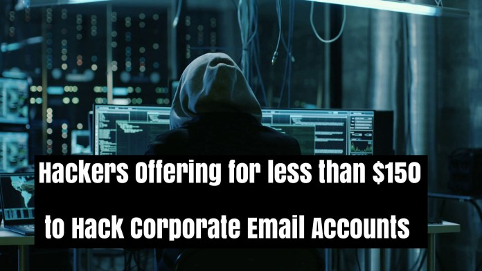 corporate email accounts  - p4L6Y1538791216 - Hackers Offering Less than $150 to Hack Corporate Email Accounts