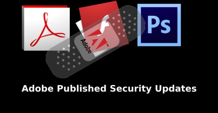 Adobe published security updates  - Adobe published security updates - Adobe Published Security Updates for Flash, Acrobat and Photoshop