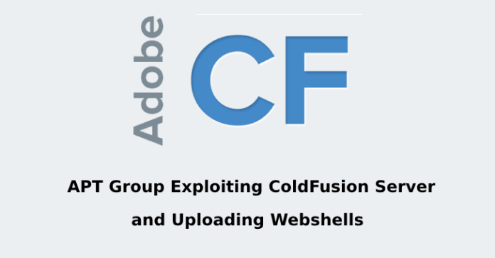 ColdFusion Server  - ColdFusion Server - APT Group Actively Exploiting Vulnerable ColdFusion Server