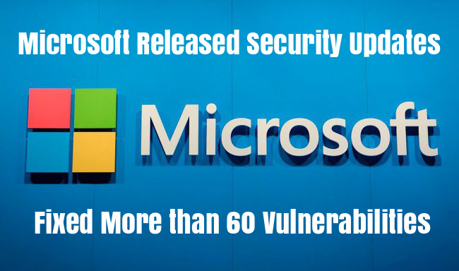 Microsoft Security Updates  - Microsoft Released Security Updates - Microsoft Security Updates Fixed More than 60 Vulnerabilities