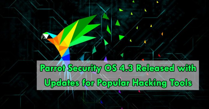 Parrot Security OS 4.3  - Parrot Security OS 4 - Parrot Security OS 4.3 Released with Updates for Popular Hacking Tools