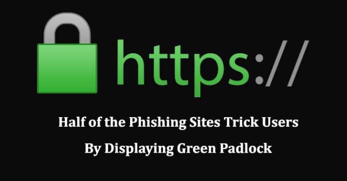 phishing sites  - phishing sites - Half of the Phishing Sites Trick Users by Displaying the Padlock