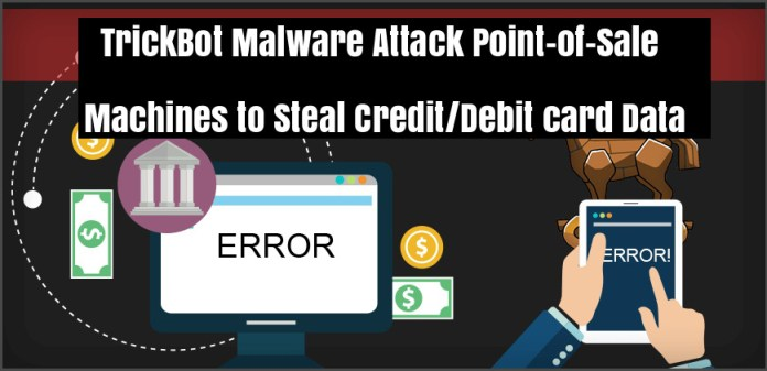 - r9Hpf1543109565 - TrickBot Malware Attack Point-of-Sale Services to Steal Credit card Data