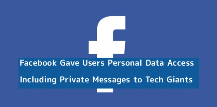 - 3X7j41545269395 - Facebook Gave Users Personal Data Access to tech Giants
