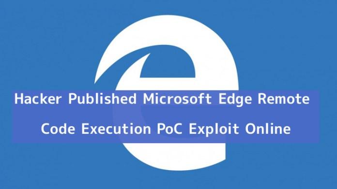 poc exploit  - IVyx61546049672 - Hacker Published Microsoft Edge RCE PoC Exploit Online