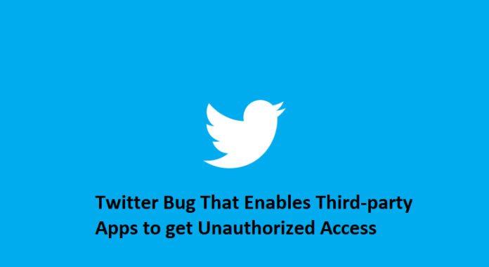 Twitter bug  - Twitter bug - Twitter Bug That Enables Third-party apps to get Unauthorized Access