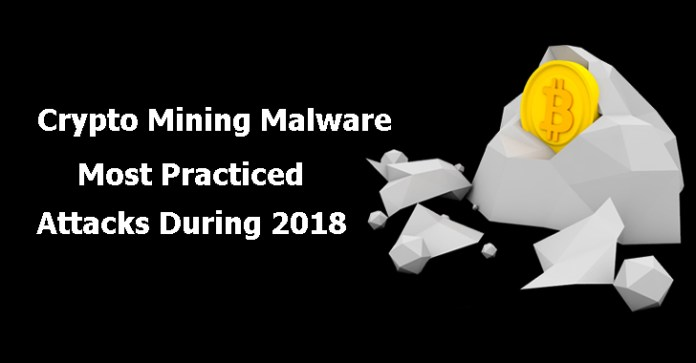 Crypto Mining Malware  - Crypto Mining Malware - Crypto Mining Malwares – One of the Most Practiced Attacks During 2018