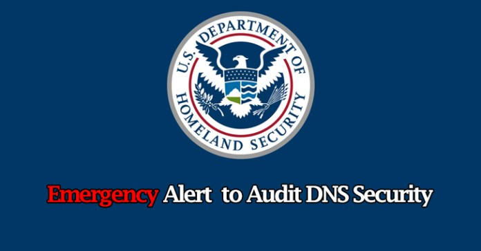 DHS  - DHS - DHS Issued Warning for Federal Agencies To Audit DNS Activity