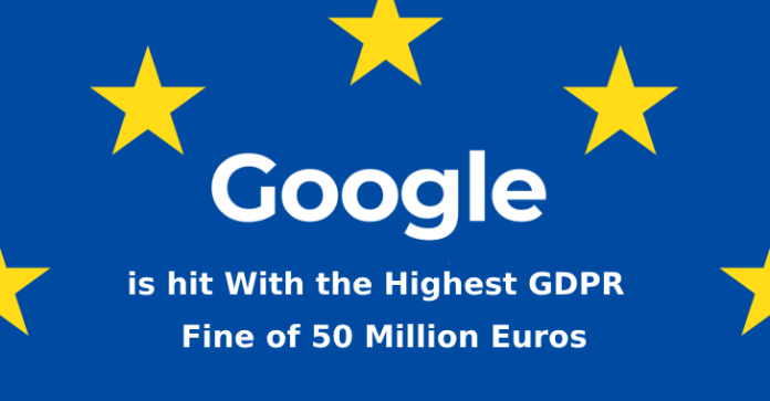 GDPR Fine  - GDPR Fine - Google is hit With the Highest GDPR Fine of 50 Million Euros