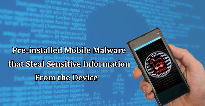 Pre-Installed Mobile Malware  - Pre Installed Mobile Malware - Beware of Pre-Installed Mobile Malware in Device System