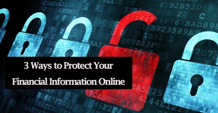 financial information  - financial information - 3 Ways to Protect Your Financial Information Online