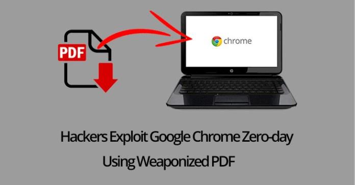 Chrome Zero-day  - Chrome Zero day - Hackers Exploit Google Chrome Zero-day using Weaponized PDF