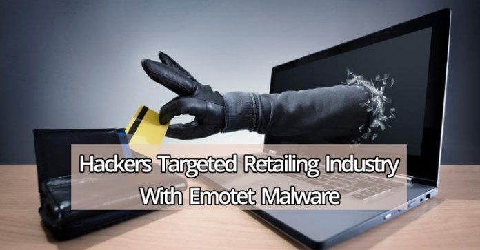 Emotet malware  - Emotet malware1 - Hackers Targeted Retailing Industry With Emotet Malware