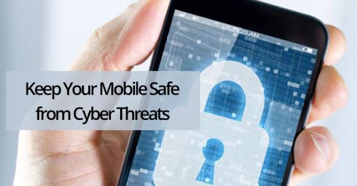 mobile security  - mobile security - How to Keep Your Mobile Safe from Cyber Threats