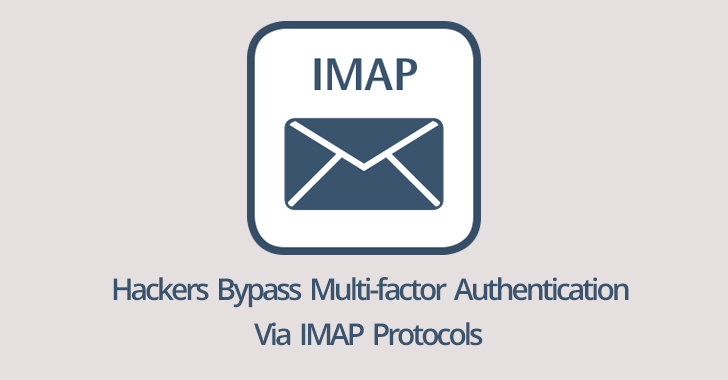 Hackers Abuse IMAP Protocol to Bypass Multi-factor Authentication