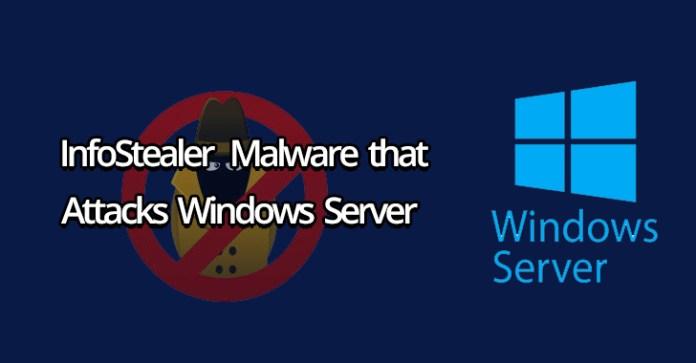 InfoStealer malware  - InfoStealer malware - Hackers Using InfoStealer Malware that Attacks Windows Servers