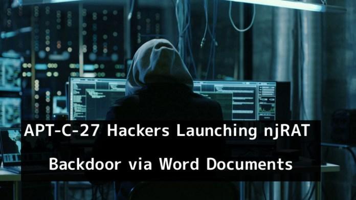 njRAT Backdoor  - l5N3s1553051321 - APT-C-27 Hackers Launching njRAT Backdoor via Word Documents