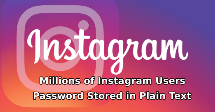 Instagram  - Instagram - Facebook Stored Million of Instagram Users Password in Plain Text