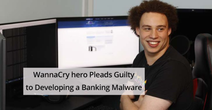 WannaCry Hero  - WannaCry Hero - WannaCry Hero Marcus Hutchins(MalwareTech) Pleads Guilty to Developing a Banking Malware