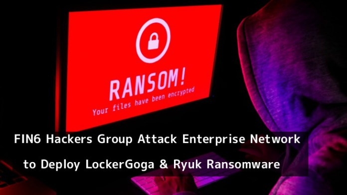 FIN6  - ekuV81554649134 - FIN6 Hackers Group Deploy LockerGoga and Ryuk Ransomware