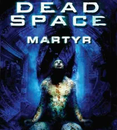 Game – Book Review: Dead Space: Martyr
