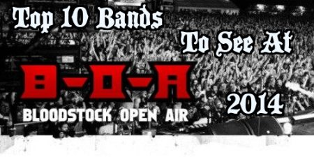 Top 10 Bands To See At Bloodstock 2014