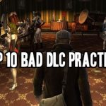Top 10 Bad DLC Practices