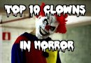 Top 10 Clowns In Horror