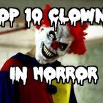 Top 10 Clowns In Horror