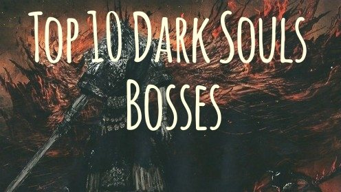 Top 10 Dark Souls Bosses