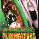 Horror Movie Review: Flesh Eaters From Outer Space (1989)