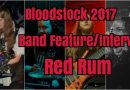 Bloodstock Festival 2017 Band Feature/Interview: Red Rum